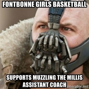 Bane - Fontbonne girls Basketball supports muzzling the millis assistant coach