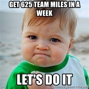 Victory Baby - Get 625 team miles in a week Let's Do It