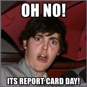 Shocked Dylan - Oh No! Its report card day!