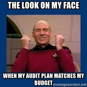 Captain Picard So Much Win! - THe look on my face when my audit plan matches my budget