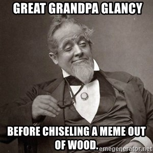 1889 [10] guy - Great Grandpa Glancy before Chiseling a Meme out of wood.