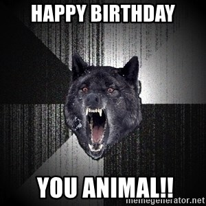 xymixihb - happy birthday  you animal!!