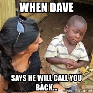 Skeptical African Child - When Dave Says he will call you back...