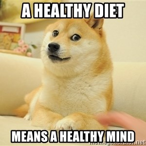 so doge - A healthy diet Means a healthy mind