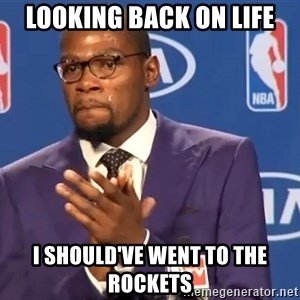 KD you the real mvp f - Looking back on life I should've went to the rockets