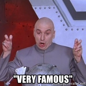 "Dr. Evil Air Quotes - ""Very famous"""