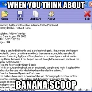 Text - when you think about banana scoop