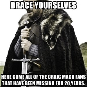Brace Yourselves.  John is turning 21. - Brace yourselves Here come all of the Craig Mack fans that have been missing for 20 years.