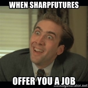 Nick Cage - when sharpfutures  offer you a job