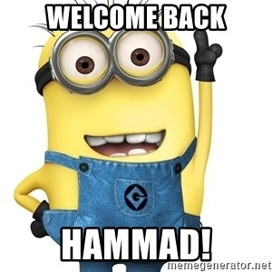Despicable Me Minion - Welcome Back Hammad!