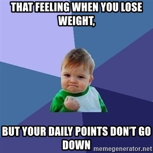 Success Kid - That feeling when you lose weight, But your daily points don't go down