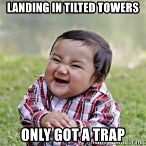 evil toddler kid2 - landing in tilted towers only got a trap