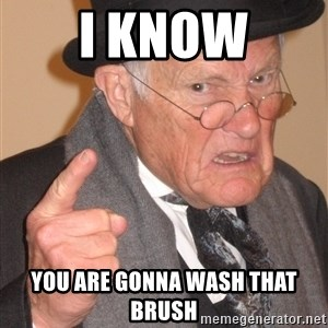 Angry Old Man - I know You are gonna wash that brush