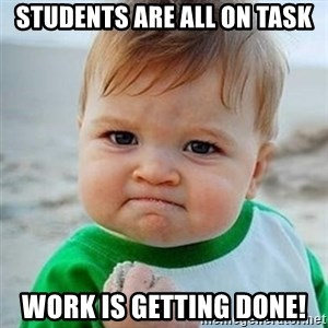 Victory Baby - Students are all on task Work is getting done!