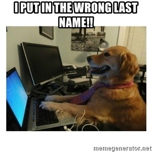 No Computer Idea Dog - I put in the wrong last name!!