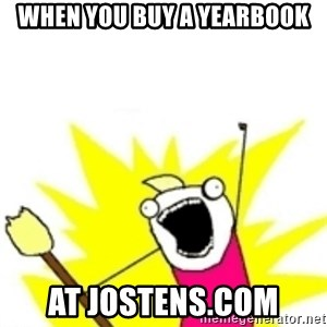 x all the y - when you buy a yearbook at jostens.com