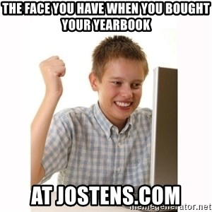 Computer kid - the face you have when you bought your yearbook at jostens.com