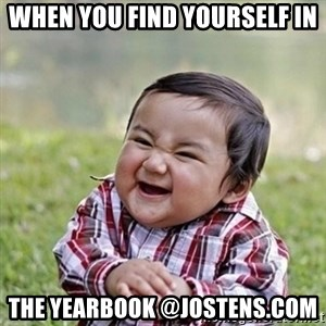 Niño Malvado - Evil Toddler - when you find yourself in the yearbook @jostens.com