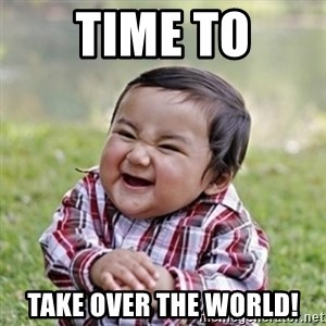 evil toddler kid2 - Time to take over the world!