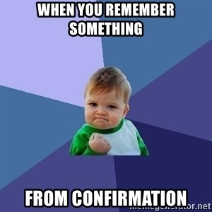 Success Kid - when you remember something from confirmation