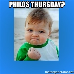 yes baby 2 - philos thursday?