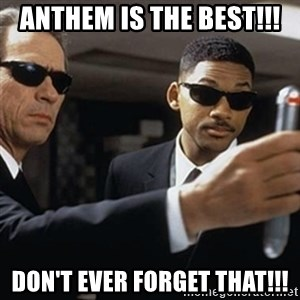 men in black - Anthem is the Best!!! Don't ever forget that!!!