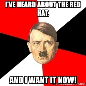 Advice Hitler - I've heard about the red hat. And I want it now!