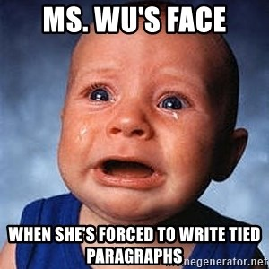 Crying Baby - Ms. Wu's Face When she's forced to write TIED paragraphs