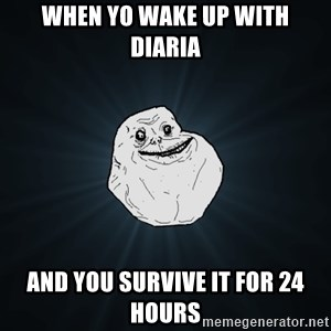 Forever Alone - When yo wake up With Diaria And you survive it for 24 hours