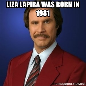 Anchorman Birthday - Liza Lapira was born in 1981