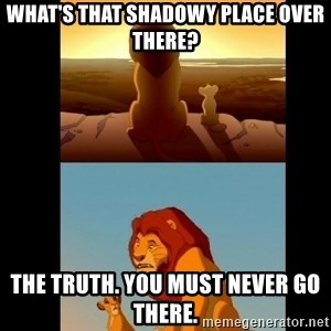 Lion King Shadowy Place - what's that shadowy place over there? the truth. you must never go there.