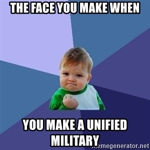 Success Kid - The face you make when you make a unified military