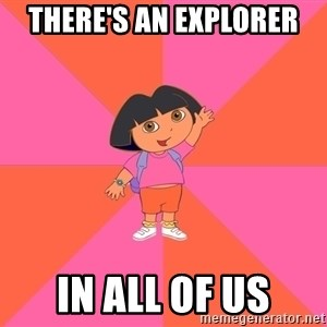 Noob Explorer Dora - There's an explorer In all of us