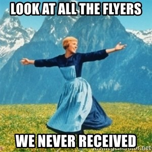 Sound Of Music Lady - Look at all the flyers We never received