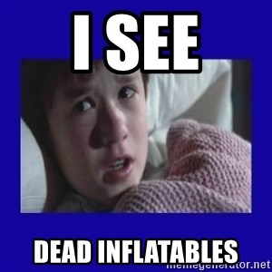 Sexto Sentido - i see dead inflatables