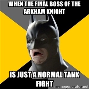 Bad Factman - When The Final Boss Of the Arkham Knight  Is Just A Normal Tank Fight