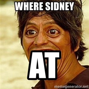 Crazy funny - Where Sidney At