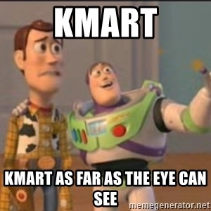 Buzz - KMART KMART AS FAR AS THE EYE CAN SEE