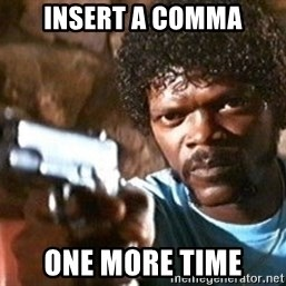 Pulp Fiction - insert a comma one more time