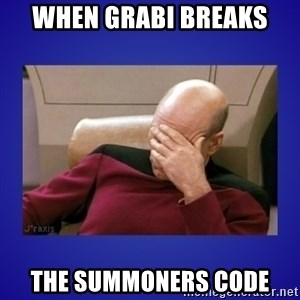 Picard facepalm  - When grabi breaks the summoners code