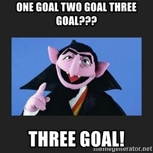 The Count from Sesame Street - One Goal Two Goal Three Goal??? Three Goal!