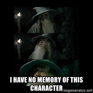 Confused Gandalf - I have no memory of this character