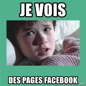 sixth sense - Je vois des pages facebook