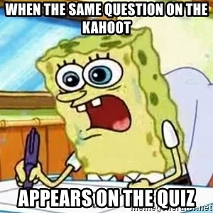 Spongebob What I Learned In Boating School Is - When the same question on the KAHOOT Appears on the quiz