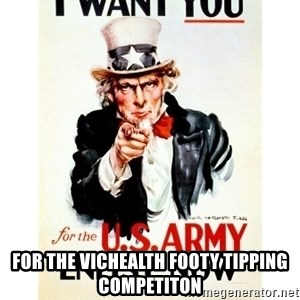 I Want You - For the VicHealth footy tipping competiton