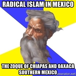 God - Radical Islam in Mexico  The Zoque of Chiapas and Oaxaca Southern Mexico