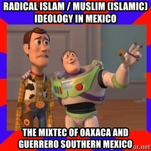 Everywhere - Radical Islam / Muslim (Islamic) Ideology in Mexico  The Mixtec of Oaxaca and Guerrero Southern Mexico