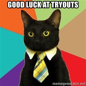 Business Cat - Good Luck at Tryouts