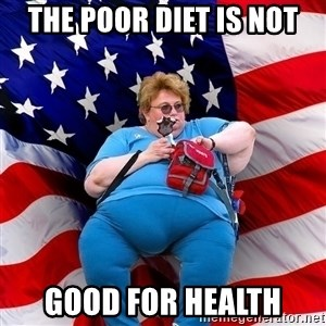 Obese American - THE POOR DIET IS NOT GOOD FOR HEALTH