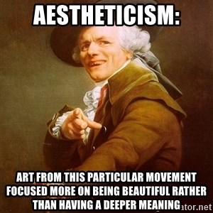 Joseph Ducreux - aestheticism: Art from this particular movement focused more on being beautiful rather than having a deeper meaning